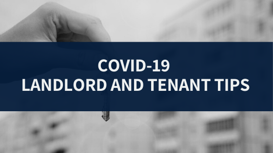 COVID-19 Landlord & Tenant Tips